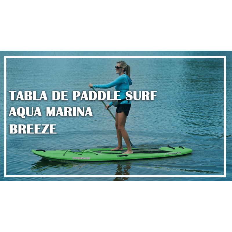 Tabla de Paddle surf hinchable Aqua marina breeze
